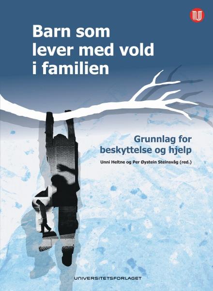Barn som lever med vold i familien. Grunnlag for beskyttelse og hjelp.